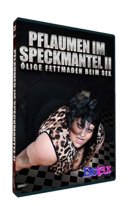 Pflaumen im Speckmantel 2 • Ölige Fettmaden beim Sex • Dickenporno fette Weiber • Eronite DVD Shop