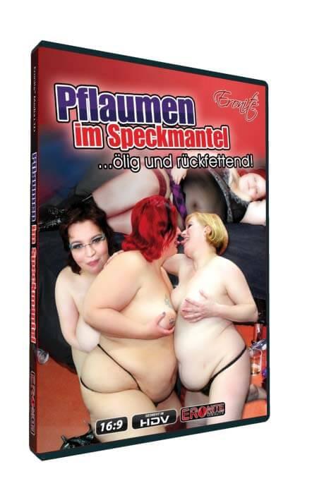 Pflaumen im Speckmantel • Dicke Frauen im Porno • Eronite DVD Shop