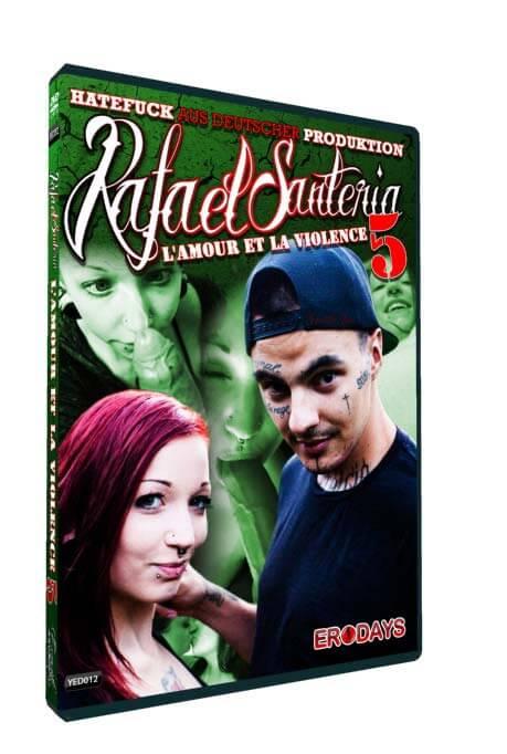 Arschficken: L'amour et la violence 5 • Rafael Santeria Porno • Eronite DVD Shop