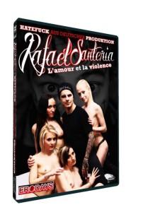 L'amour et la violence • Rafael Santeria Porno • Eronite DVD Shop